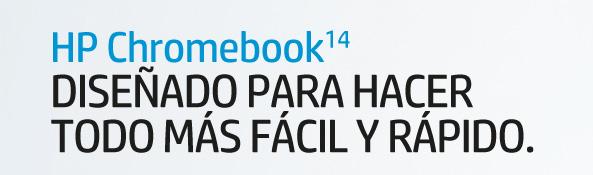 HP Chromebook diseñado para hacer todo más fácil y rápido