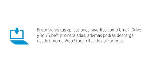 Encontraras tus aplicaciones favoritas como Gmail, Drive y Youtube preinstaladas, además podrás descargar desde Chrome Web Store miles de aplicaciones
