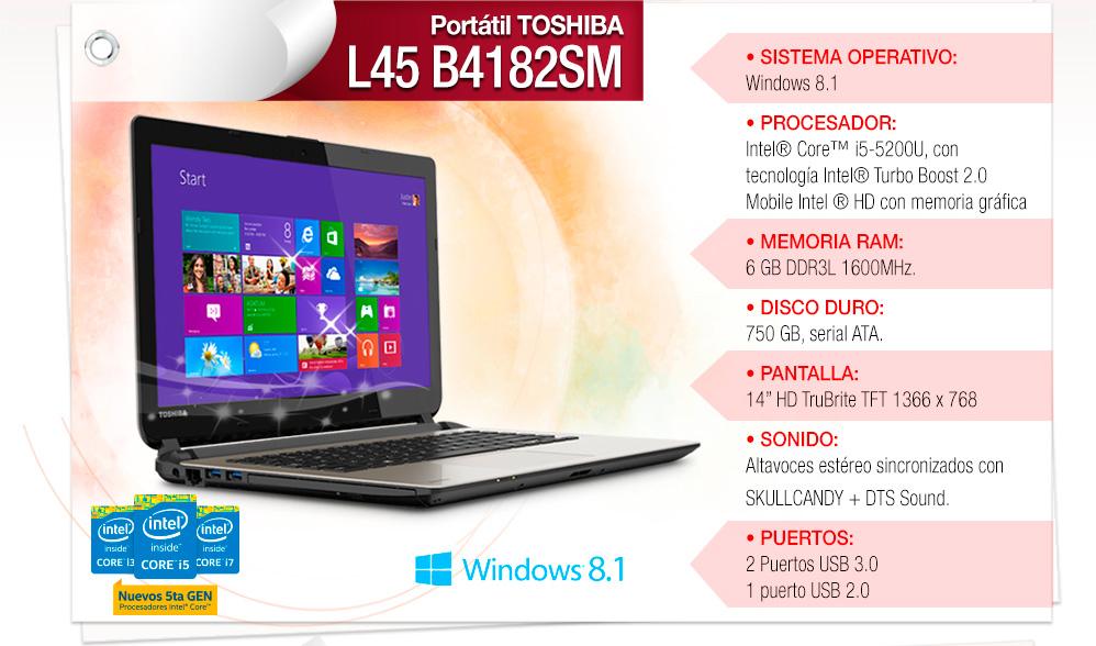 "• Procesador: Intel® ULV Core™ i5 5200U • Sistema Operativo: Windows 8.1 • Memoria: 6GB • Disco Duro: 750GB • Pantalla: 14"""