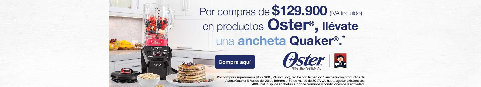 CAT PEQUEÑOS - Pauta Oster - feb 21 - Anchetas QUAKER por compras de $129.900 en marca OSTER