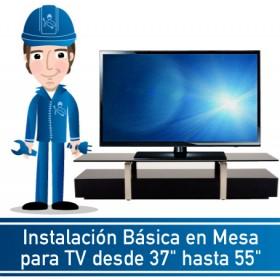 """Instalación Básica en Mesa para TV desde 37"""" hasta 55"""""""